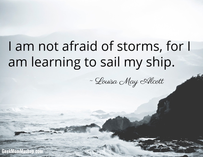 i-am-not-afraid-of-storms-for-i-am-learning-how-to-sail-my-ship-12