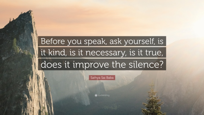 801025-Sathya-Sai-Baba-Quote-Before-you-speak-ask-yourself-is-it-kind-is